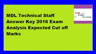 MDL Technical Staff Answer Key 2016 Exam Analysis Expected Cut off Marks