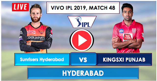 SRH vs KXIP Live Streaming Free, IPL 2019 Match 48