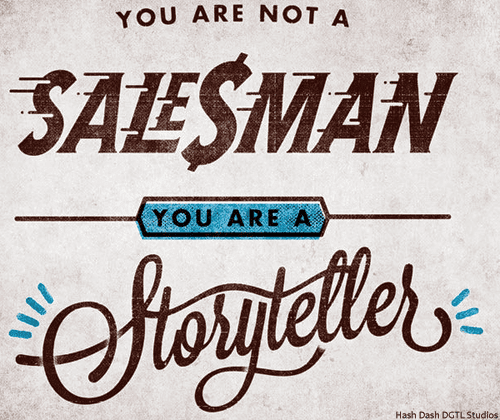Be a storyteller and not a salesman // #hshdsh for more