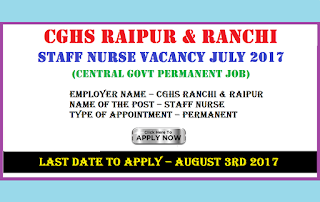 CGHS Raipur & Ranchi Staff Nurse Vacancy July 2017 (Central govt permanent job)