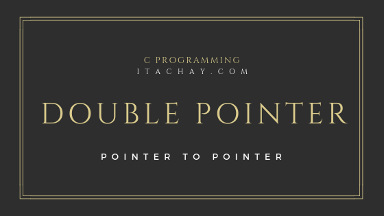 pointer to pointer in c programming