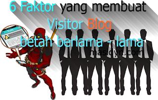 6 Faktor yang membuat Visitor Blog betah berlama - lama