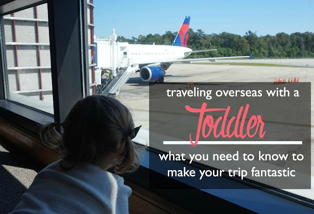 Traveling Overseas with a Toddler or Preschooler: What You Need to Know to Make Your Trip Fantastic | CosmosMariners.com