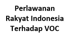 Perlawanan Rakyat Indonesia Terhadap VOC