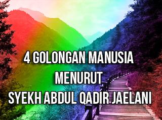 4-golongan-tingkatan-manusia-menurut-Syekh-Abdul-Qadir-Jaelani