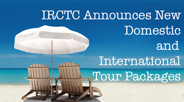 IRCTC Announces New Domestic and International Tour Packages