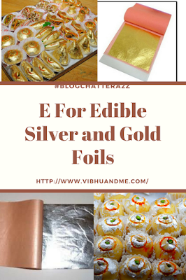 E For Edible Silver and Gold Foils - Vibhu & Me