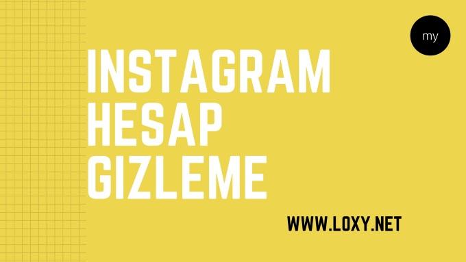 instagram hesap gizleme