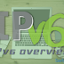 IPv6 overview : Apa Itu IP Version 6