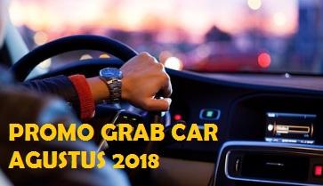 promo Grab Car Agustus 2018, promo Grab Agustus 2018, promo Grab Bike Agustus 2018, promo grab 2018