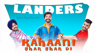 Kahani Ghar Ghar Di Lyrics: A single punjabi song in Landers, composed by Western Penduz while lyrics is penned by Rab Sukh Rakhey.