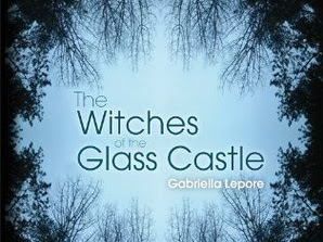 "Book Review: ""The Witches of the Glass Castle"" by Gabriella Lepore*"
