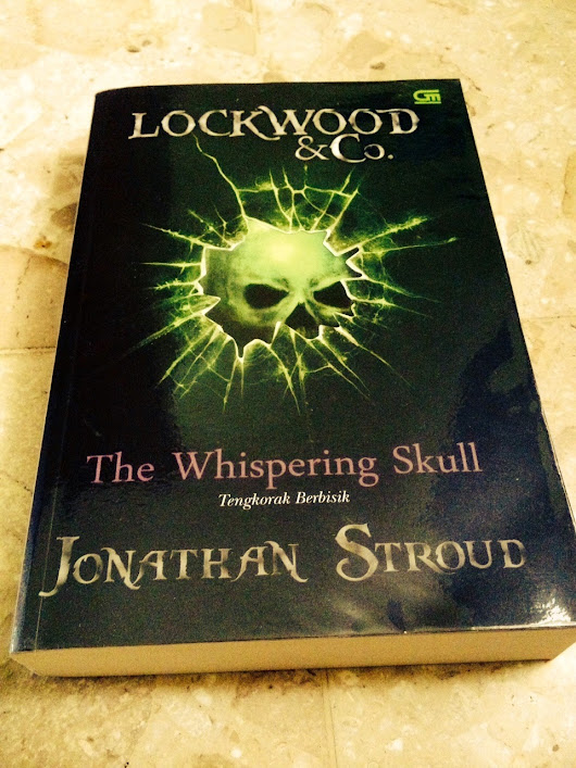 Lockwood & Co. #2: The Whispering Skull  | Koleksi Buku dan Ebook