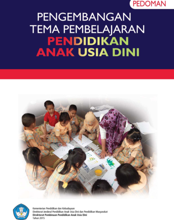 Buku Pengembangan Tema Pembelajaran PAUD K-13 Direktorat