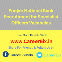 Punjab National Bank Recruitment for Specialist Officers Vacancies