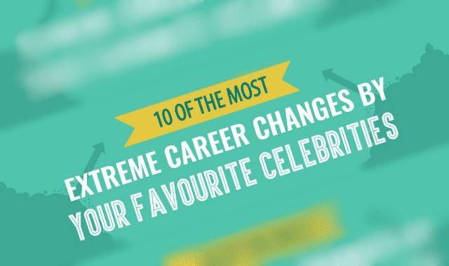 11 Of The Most Extreme Career Changes By Your Favourite Celebrities