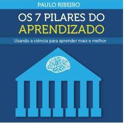 CURSO: Os 7 pilares do Aprendizado - Usando a ciência para aprender mais e melhor
