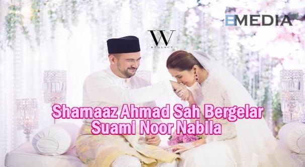 TAHNIAH!! Sharnaaz Ahmad Selamat Bergelar Suami Kepada Noor Nabila, Kakak Neelofa