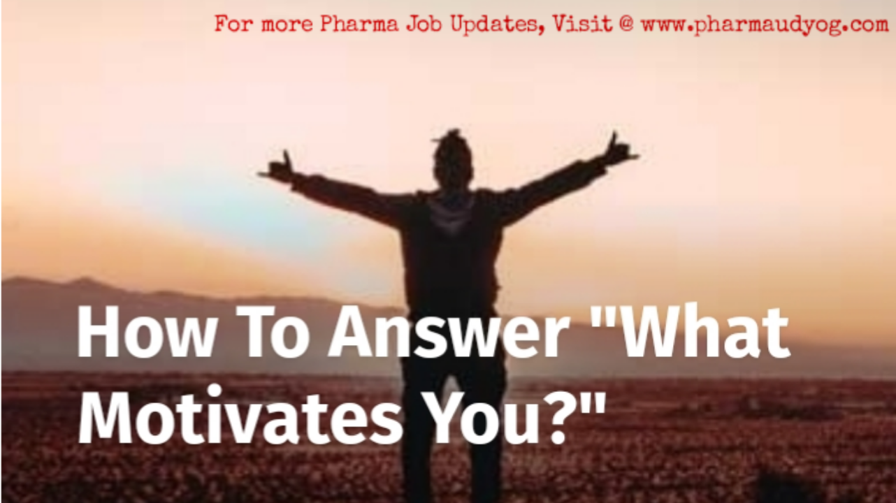 How To Answer The Question What Motivates You Sample Answers