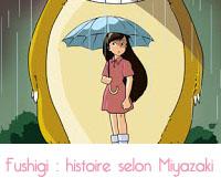 Fushigi  L'ART DE L'IMPROVISATION SELON MIYAZAKI