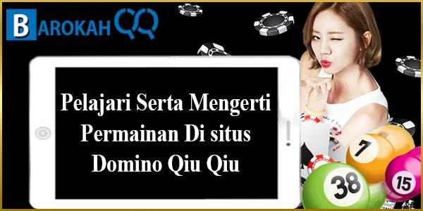 Mengerti Permainan Di situs Domino Qiu Qiu