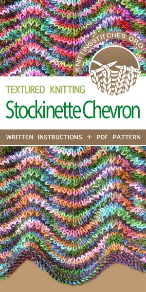 Knitting Stitches -- Free Knitting. Knit Stockinette Chevron Stitch, this pattern is beautiful worked in variegated yarn. #knittingstitches #knittingpatterns