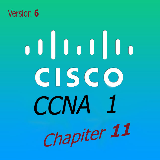 Cisco CCNA 1 Chapter 11 Version 6 0 Exam Answers