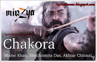Chakora Lyrics : Mirzya | Mame Khan feat. Harshvardhan Kapoor