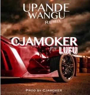 Cjamoker ft Lufu – Upande Wangu Remix mp3 download