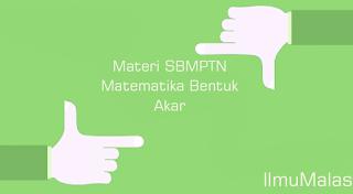 Materi SBMPTN Matematika Bentuk Akar