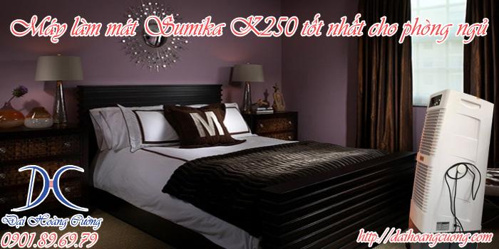 máy làm mát tốt nhất hiện nay cho phòng ngủ Sumika k250