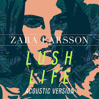 Zara Larsson - Lush Life (Acoustic Version) on iTunes