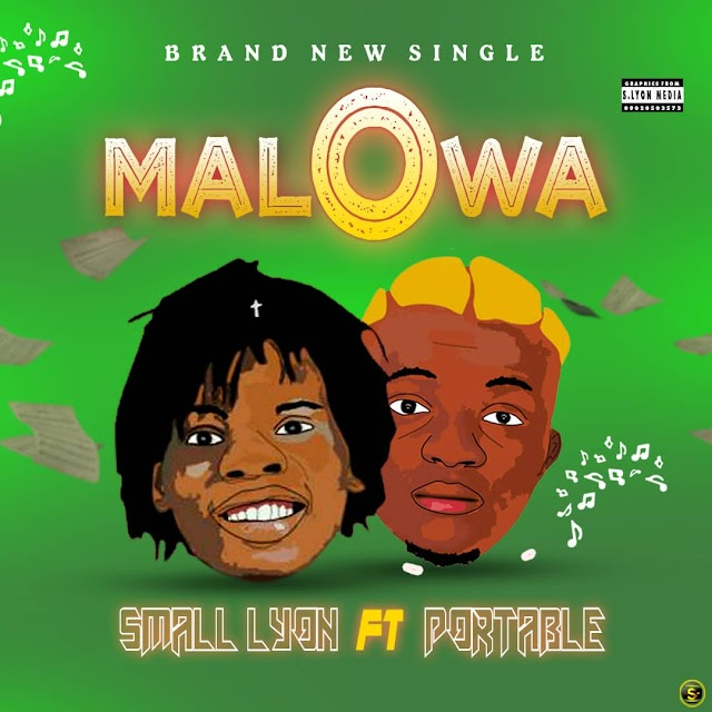 [Music] Small Lyon – Malowa Ft Portable