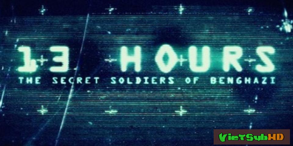 Phim 13 Giờ: Lính Ngầm Benghazi VietSub HD | 13 Hours: The Secret Soldiers Of Benghazi 2016
