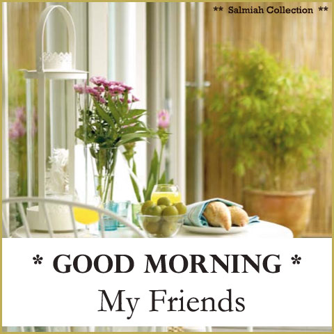 Good Morning My Friends