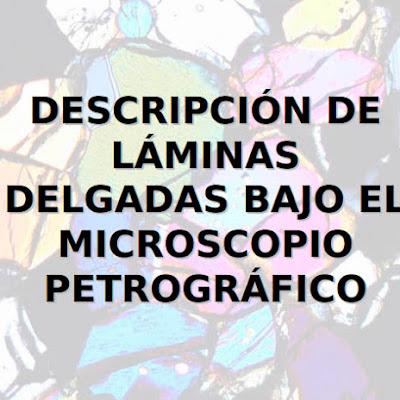 Guia Descripcion tecnica de laminas delgadas Petrografia