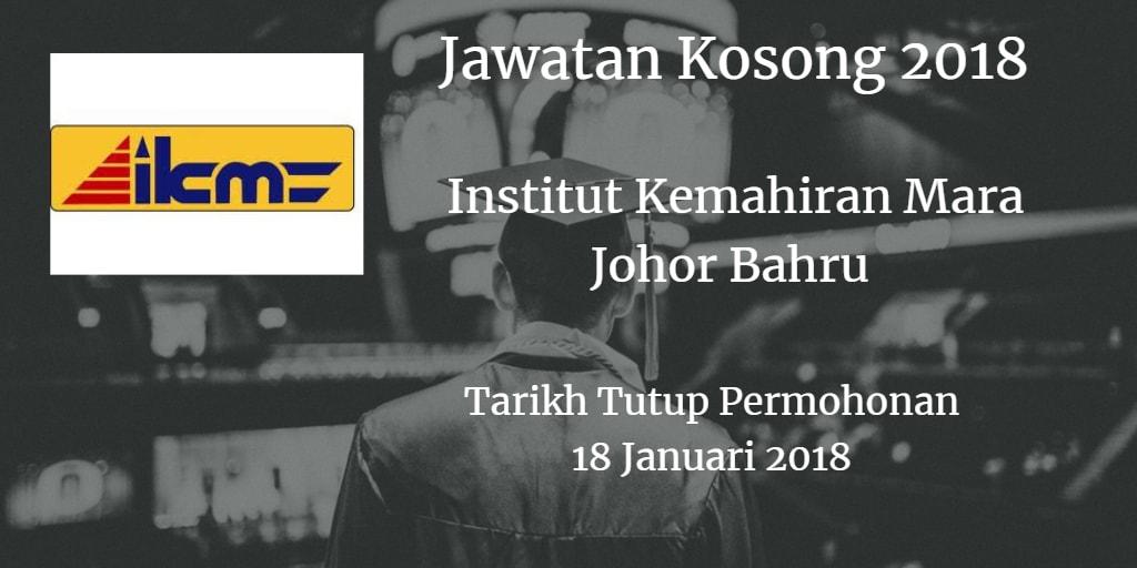 Jawatan Kosong  INSTITUT KEMAHIRAN MARA JOHOR BAHRU 18 Januari 2018
