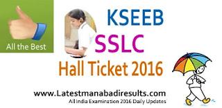 Karnataka SSLC Hall Tickets 2016, KSEEB, Karnataka 10th Class Hall Ticket 2016, SSLC Exam Centers, kseeb.kar.nic.in SSLC Hall Ticket 2016