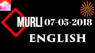 Brahma Kumaris Murli 07 May 2018 (ENGLISH)