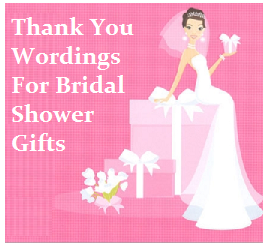 Thank You Notes For Bridal Shower Gifts Wording : Thank You Messages!