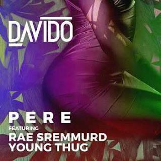 Davido– Pere f. Rae Sremmurd & Young Thug.mp3