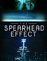 The Spear Head Effect (2017)