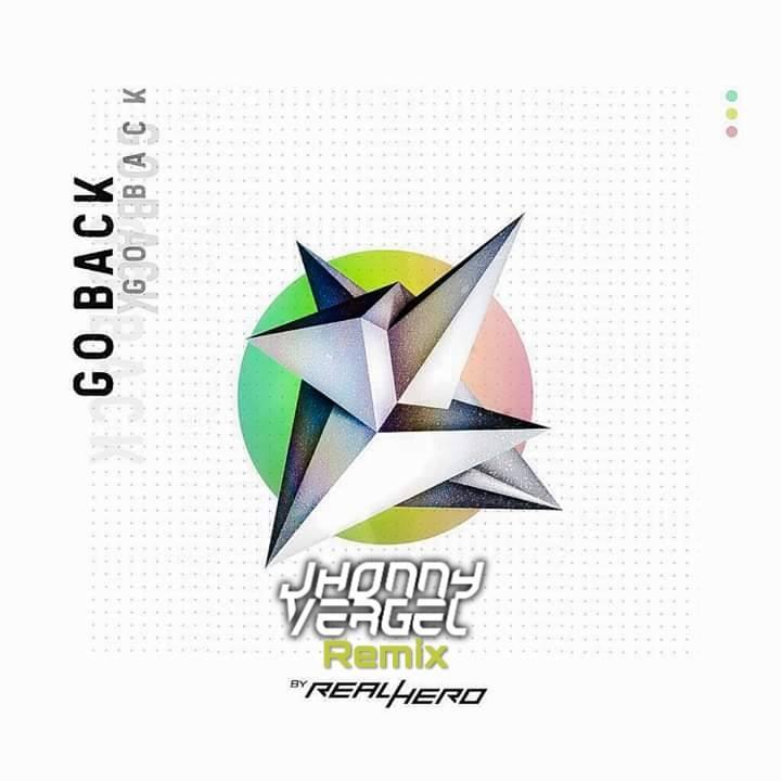 Jhonny Vergel Go Back (Remix - Real Hero)