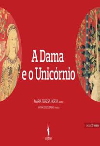 A Dama e o Unicórnio - Maria Teresa Horta
