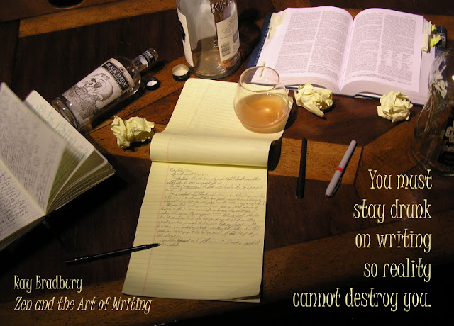 You must stay drunk on writing so reality cannot destroy you.