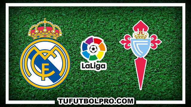 Ver Real Madrid vs Celta de Vigo EN VIVO Por Internet