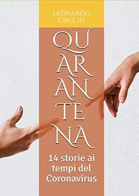 Quarantena 14 storie ai tempi del Coronavirus di Leonardo Gaglio