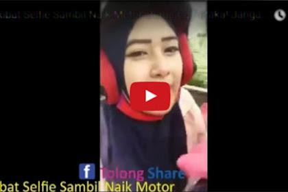 Video 2 Wanita Asyik Selfie Sambil Naik Motor Berujung Petaka