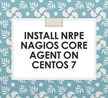Install NRPE Nagios Core Agent on CentOS 7