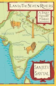 Land of Seven Rivers Sanjeev Sanyal